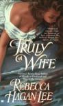 Truly a Wife (Berkley Sensation) - Rebecca Hagan Lee