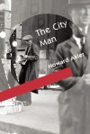 The City Man - Howard Akler