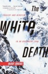 The White Death: Tragedy and Heroism in an Avalanche Zone - Mckay Jenkins