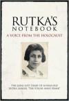 Rutka's Notebook: A Voice from the Holocaust - Rutka Laskier, Time-Life Books, Yad Vashem, Kelly Knauer