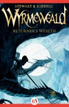 Returner's Wealth (Wyrmeweald #1) - Paul Stewart, Chris Riddell