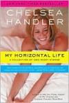 My Horizontal Life - Chelsea Handler