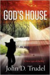 God's House - John D. Trudel