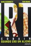 Kurt Cobain - Quando ero un alieno - Danilo Deninotti, Toni Bruno