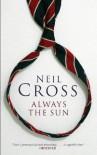 Always the Sun - Neil Cross