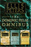 The Dominic Felse Omnibus: Piper on the Mountain/Mourning Raga/Death to the Landlords - Ellis Peters