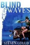 Blind Waves - Steven Gould, Jim  Burns
