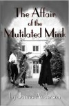 The Affair of the Mutilated Mink - James Anderson