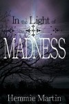 In the Light of Madness - Hemmie Martin