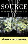The Source of Life - Jürgen Moltmann, Margaret Kohl
