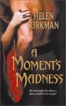 A Moment's Madness - Helen Kirkman