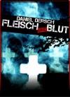 Fleisch und Blut: Thriller - Daniel Dersch