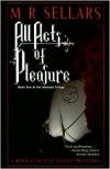All Acts of Pleasure - M.R. Sellars