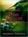 Dark Prelude - Andrea Parnell