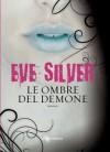 Le ombre del demone - Eve Silver