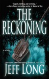 The Reckoning: A Thriller - Jeff Long