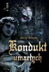Kondukt umarłych - Jerzy A. Wlazło