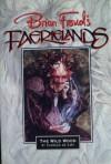 The Wild Wood (Brian Froud's Faerielands) - Charles de Lint, Brian Froud