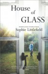 House of Glass - Sophie Littlefield