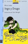 Ingo y Drago - Mira Lobe, Marinella Terzi, Susi Weigel