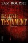 Das letzte Testament - Sam Bourne, Rainer Schmidt