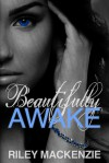 Beautifully Awake - Riley Mackenzie