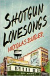 Shotgun Lovesongs - Nickolas Butler