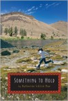 Something to Hold - Katherine Schlick Noe