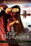 True to the Highlander  - Barbara Longley