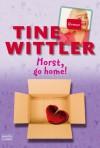 Horst Go Home! - Tine Wittler