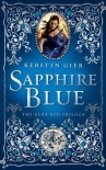 Sapphire Blue (Ruby Red) by Gier, Kerstin 1st (first) Edition (10/30/2012) -