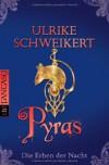 Die Erben der Nacht - Pyras - Ulrike Schweikert