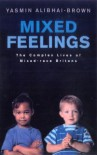 Mixed Feelings: The Complex Lives of Mixed-Race Britons - Yasmin Alibhai-Brown