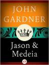 Jason and Medeia - John Gardner