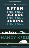 After the Fall, Before the Fall, During the Fall: A Novel by Kress, Nancy ( 2012 ) - Nancy Kress