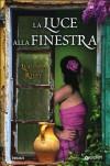 La luce alla finestra (Perfect Paperback) - Lucinda Riley