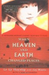 When heaven and earth changed places: a woman's journey from war to peace - Le Ly Hayslip, Jay Wurts