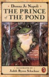 The Prince of the Pond: Otherwise Known as De Fawg Pin - Jacob Grimm, Donna Jo Napoli, Judy Schachner