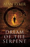 Dream of the Serpent - Alan Ryker