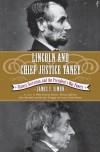 Lincoln and Chief Justice Taney: Slavery, Secession, and the President's War Powers - James F. Simon