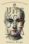 The Uncyclopedia - Gideon Haigh