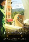 A Lack of Temperance (Hattie Davish Mysteries) - Anna Loan-Wilsey