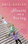 Hearts on a String - Kris Radish