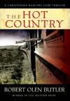 The Hot Country (Christopher Marlowe Cobb Thriller) - Robert Olen Butler
