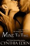 Mine to Take - Cynthia Eden