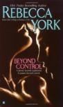 Beyond Control (Beyond, Book 1) - Rebecca York