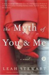 The Myth of You and Me - Leah Stewart