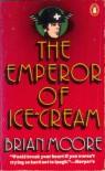 The Emperor of Ice Cream - Brian Moore