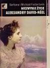 Niezwykłe życie Aleksandry David-Néel - Barbara Foster