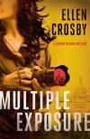Multiple Exposure: A Sophie Medina Mystery - Ellen Crosby